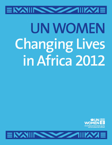 UN Women Changing the Lives in Africa 2012